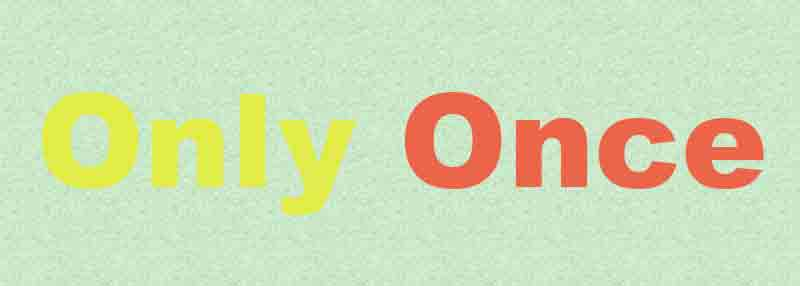Only-Once