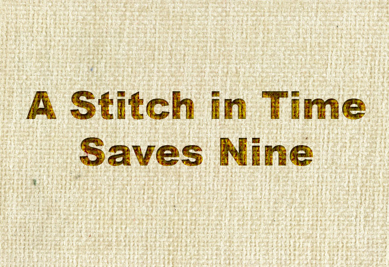 A-Stitch-in-Time-Saves-Nine