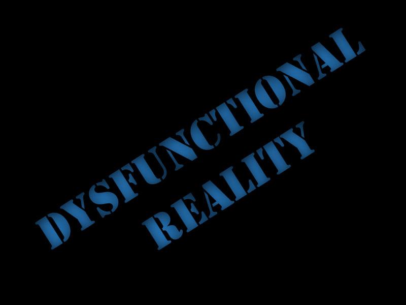 Dysfunctional-Reality