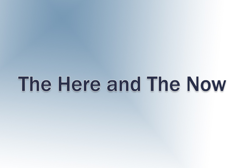The-Here-and-The-Now
