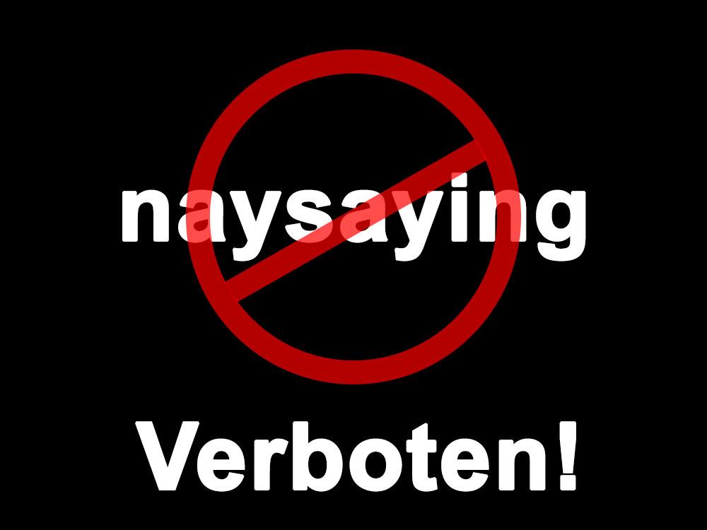 Naysaying-is-Verboten